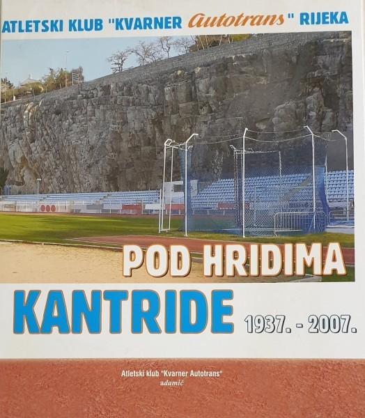 POD HRIDIMA KANTRIDE AK Kvarner 1937-2007