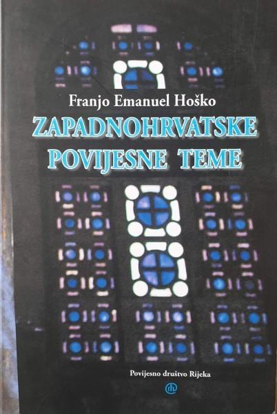 Franjo Emanuel Hoško: ZAPADNOHRVATSKE POVIJESNE TEME