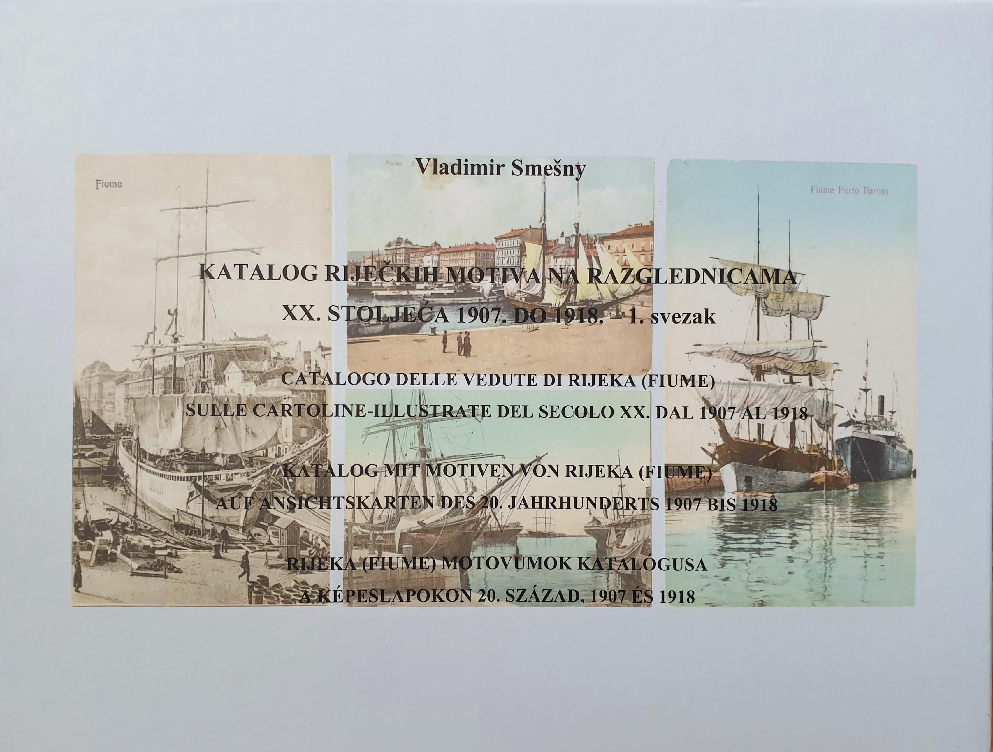 V. Smešny: Katalog riječkih motiva na razglednicama XX. stoljeća 1907.-1914. prvi dio
