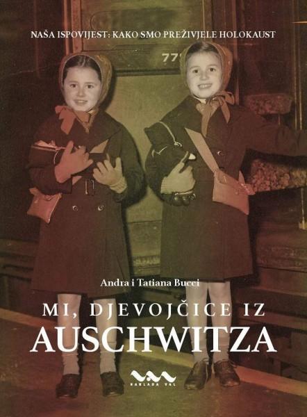Andra i Tatiana Bucci: Mi, djevojčice iz Auschwitza (Naša ispovijest: Kako smo preživjele holokaust)