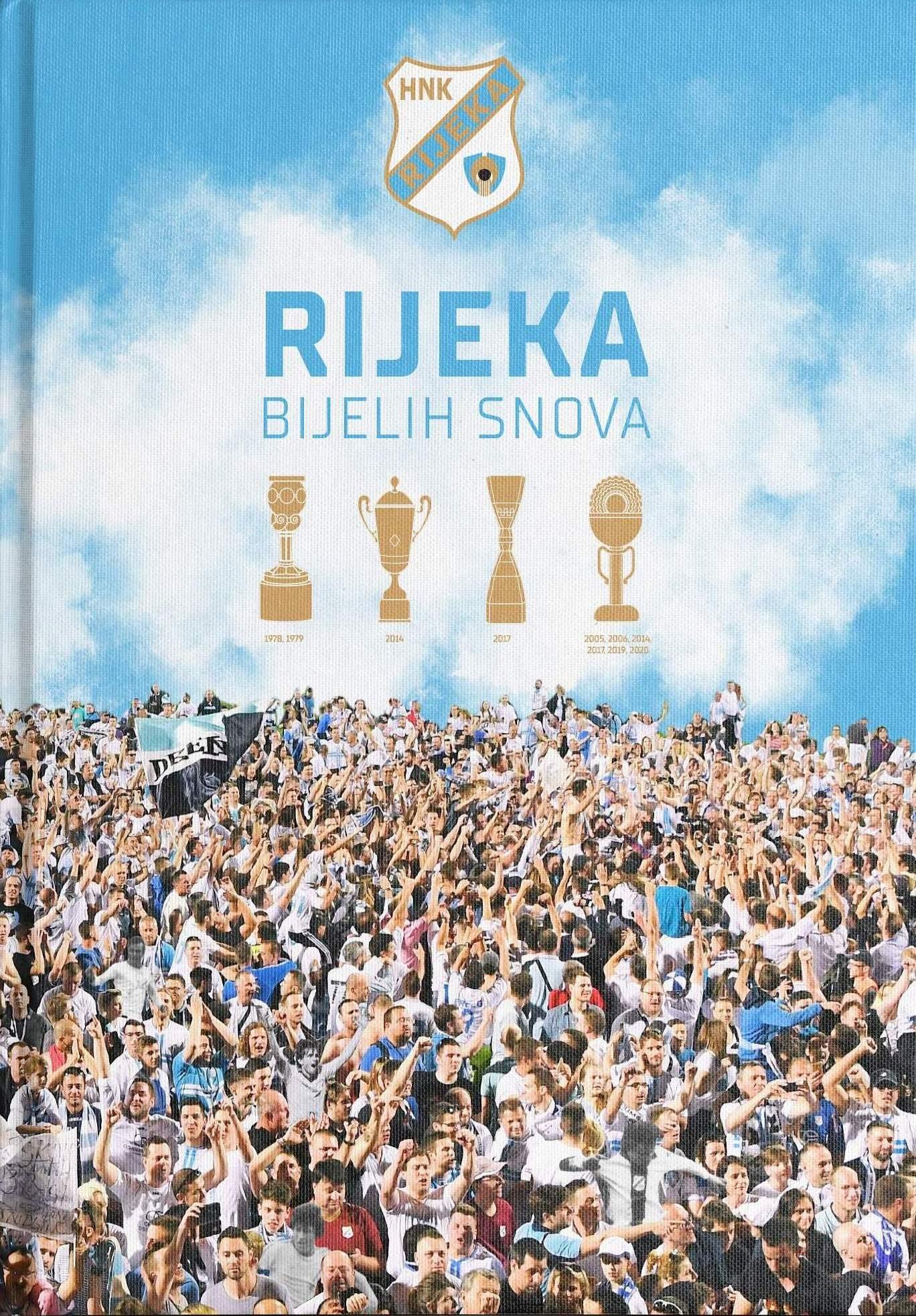 Grupa autora: RIJEKA BIJELIH SNOVA Monografija o HNK Rijeka