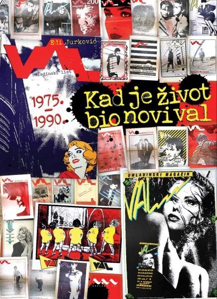 Edi Jurković: Kad je život bio novi val (biografija Omladinskog lista Val 1975-1990)