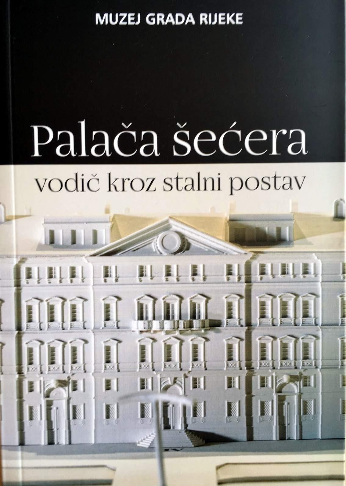 Palača šećera. Rijeka 1719.-2020. Vodič kroz stalni postav