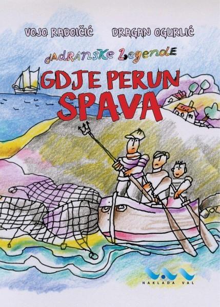 Dragan Ogurlić/Vojo Radoičić: GDJE PERUN SPAVA (Jadranske legende)