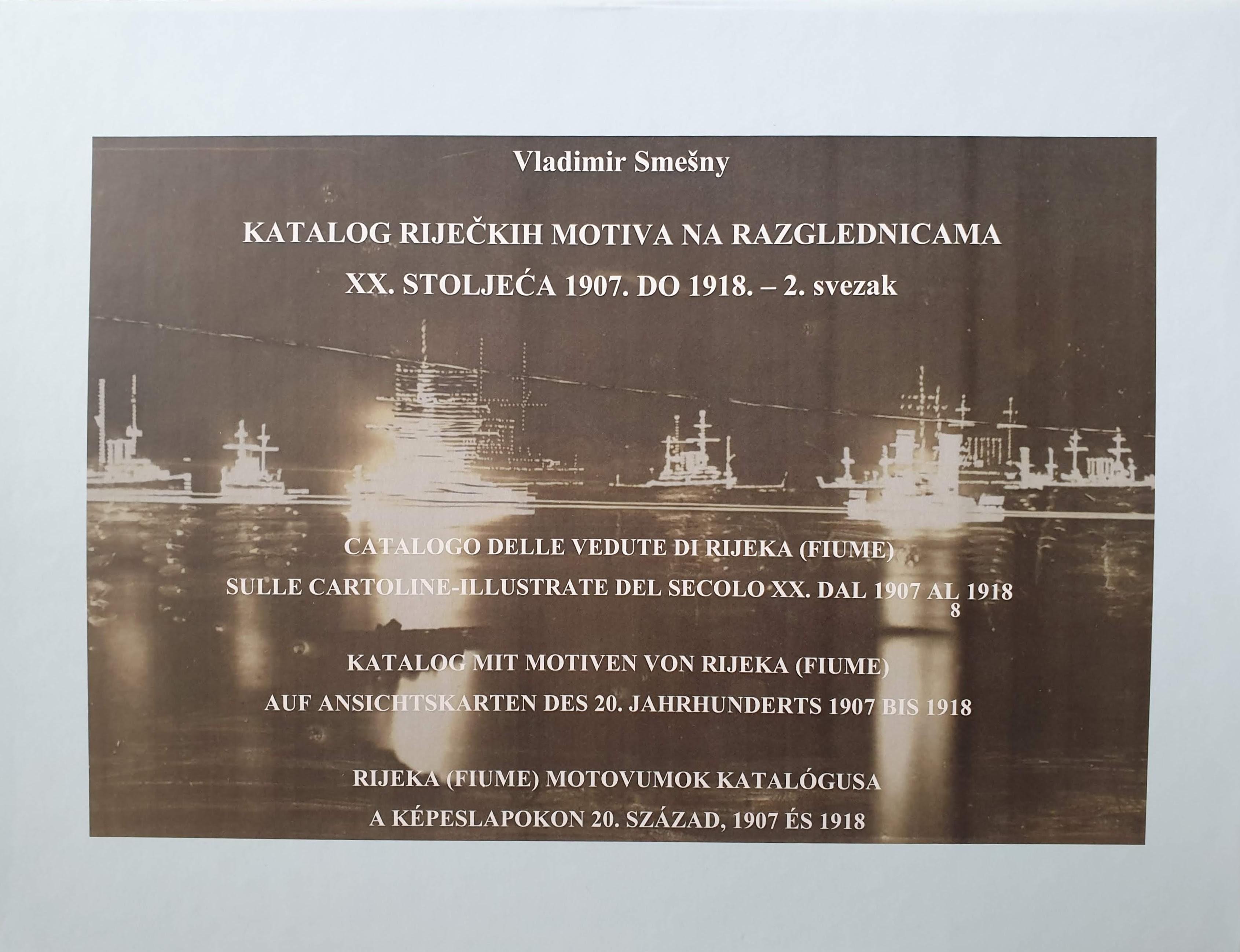 V. Smešny: Katalog riječkih motiva na razglednicama XX. stoljeća, 1907. - 1914. drugi dio